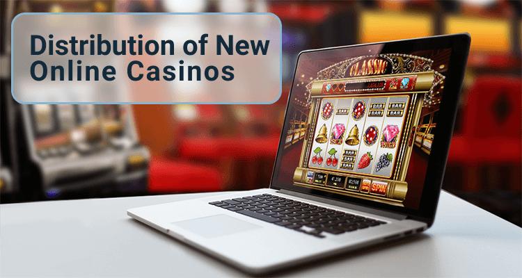 Distribution Of New Online Casinos